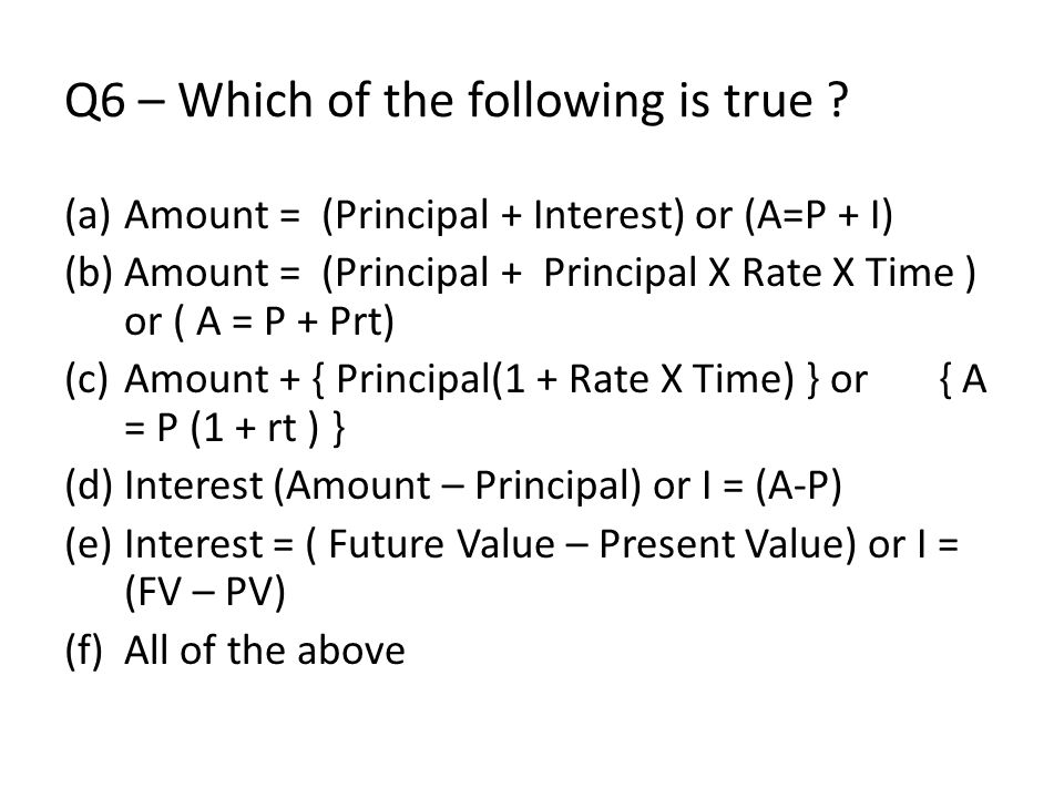 Q6 – Which of the following is true