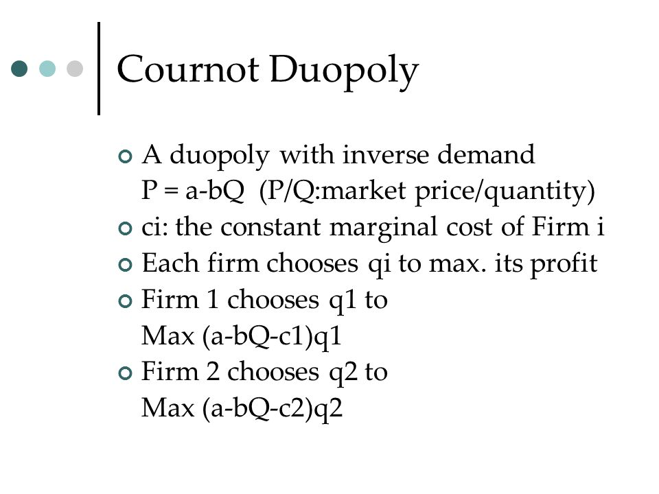 Cournot Duopoly A duopoly with inverse demand
