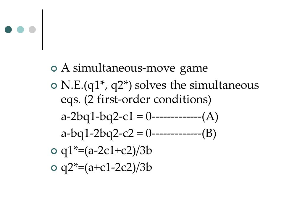 A simultaneous-move game
