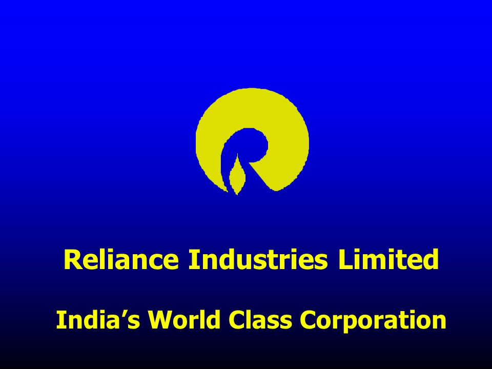 Reliance Industries Limited India's World Class Corporation
