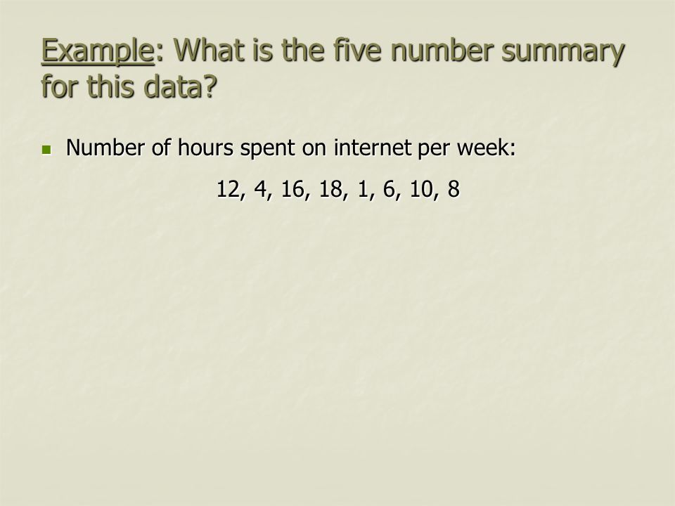 Example: What is the five number summary for this data