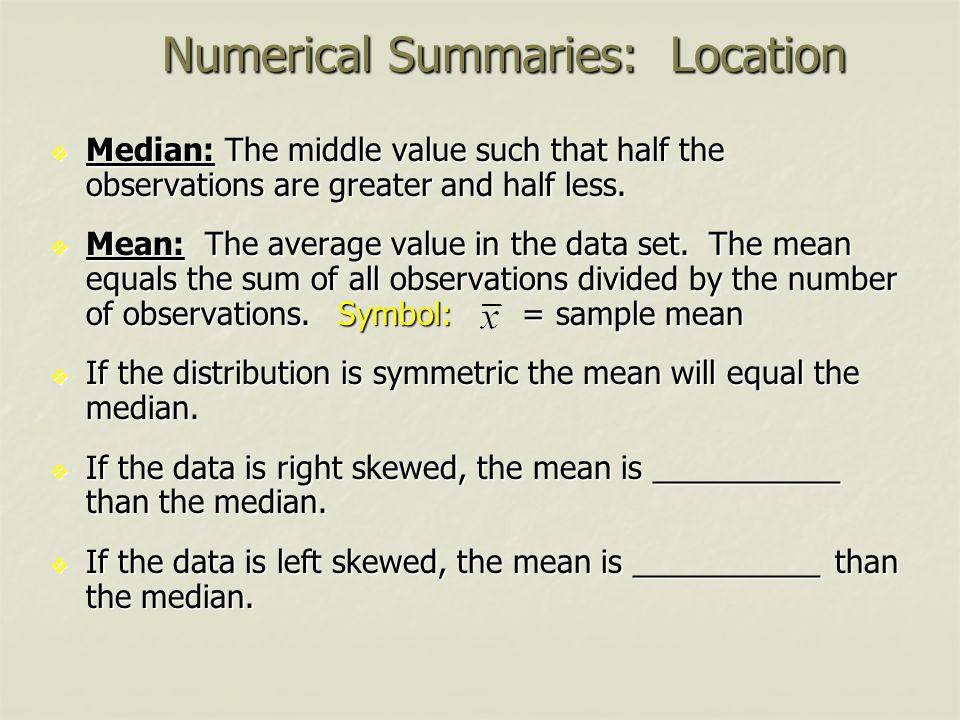 Numerical Summaries: Location