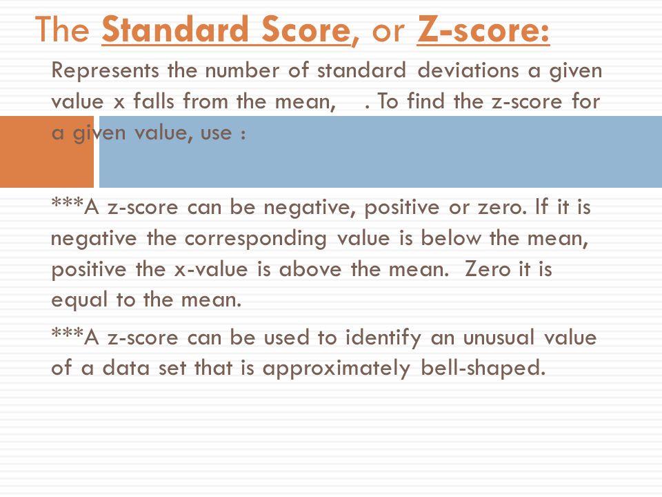 The Standard Score, or Z-score: