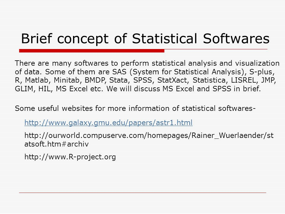 Brief concept of Statistical Softwares
