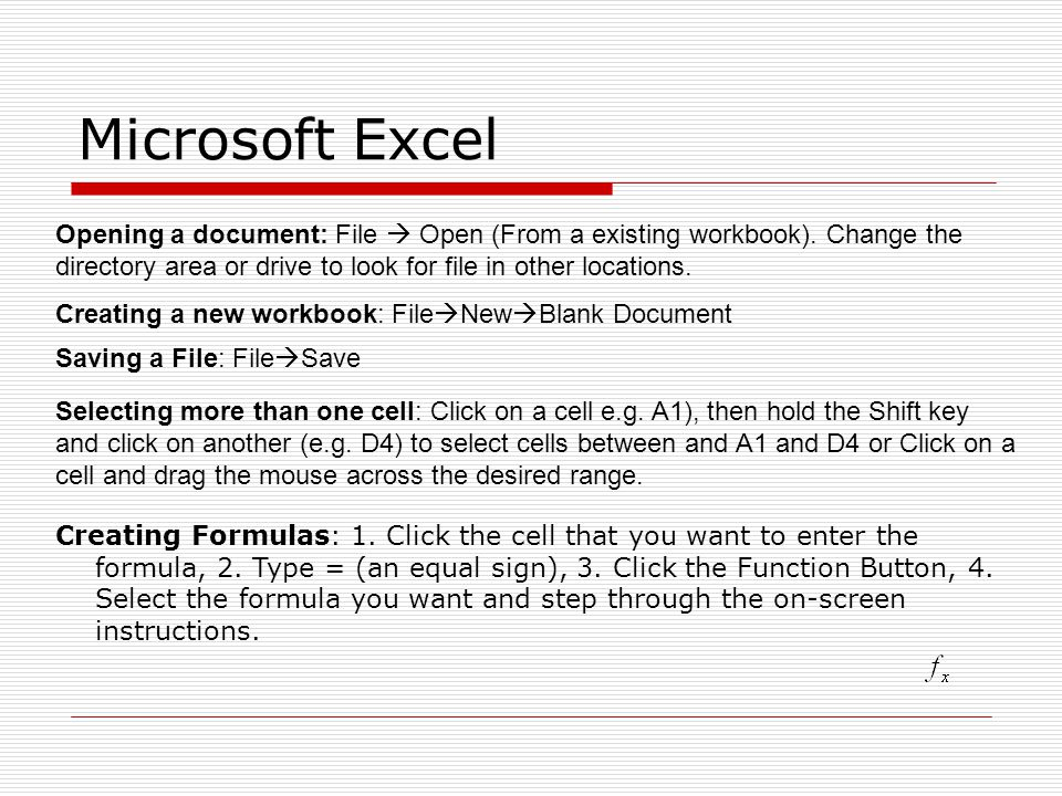 Microsoft Excel Opening a document: File  Open (From a existing workbook). Change the directory area or drive to look for file in other locations.