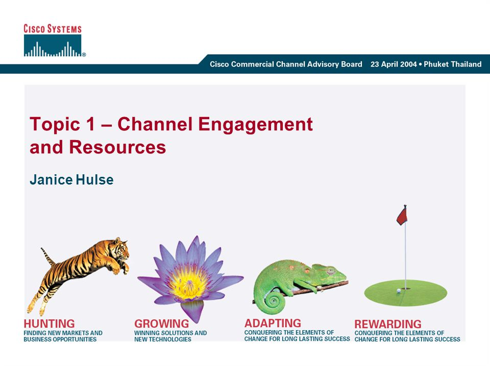 Topic 1 – Channel Engagement and Resources