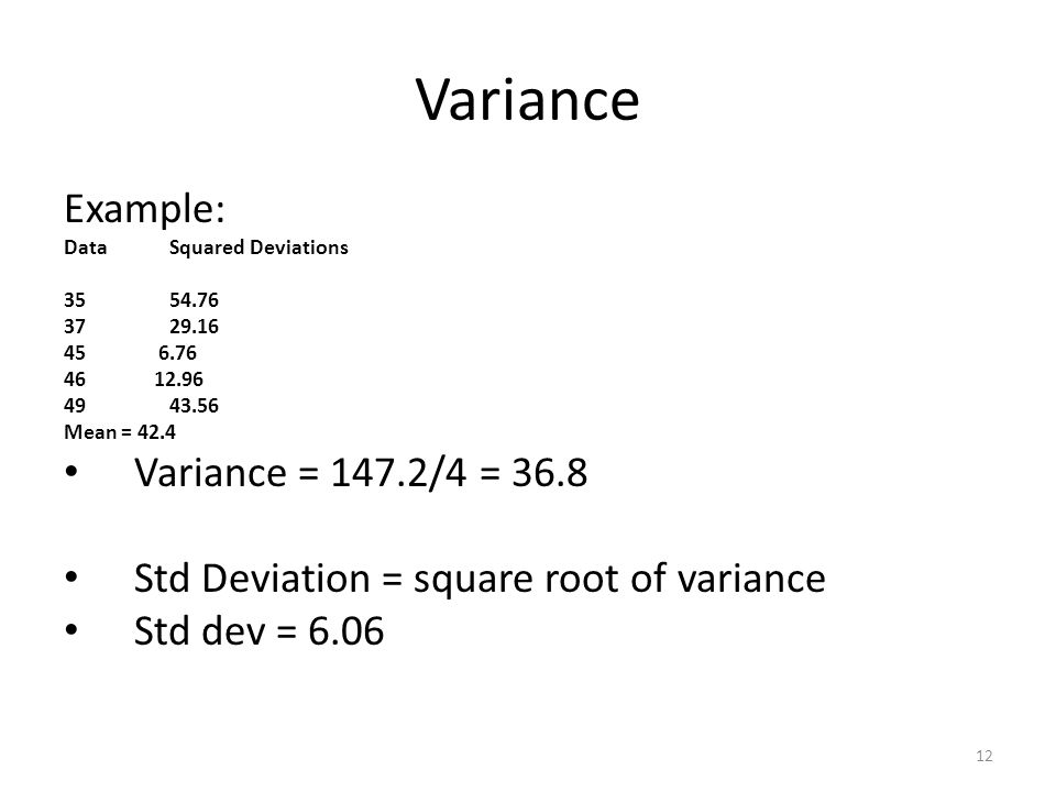 Variance Example: Variance = 147.2/4 = 36.8