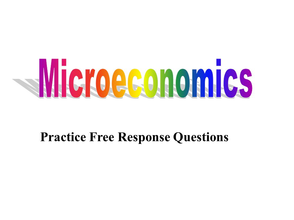 Practice Free Response Questions