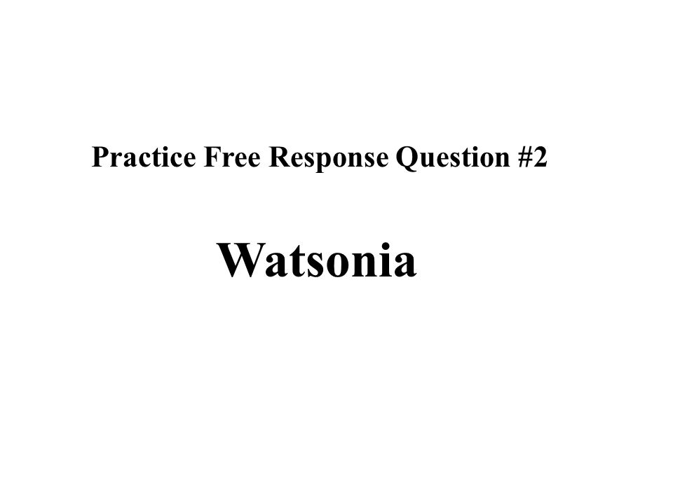 Practice Free Response Question #2