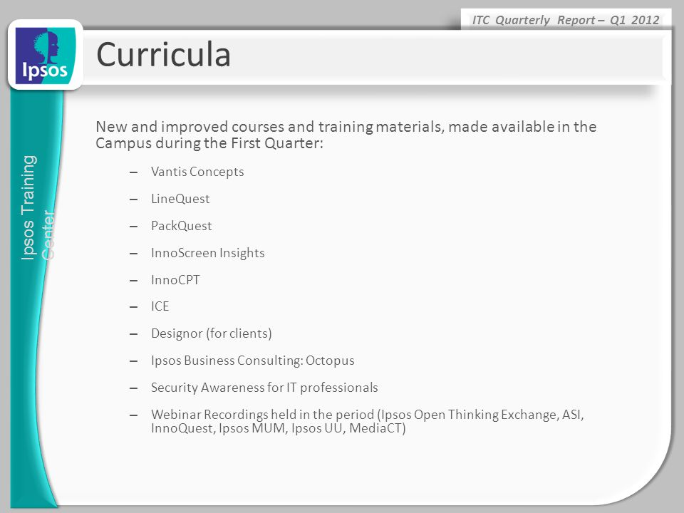 Curricula New and improved courses and training materials, made available in the Campus during the First Quarter: