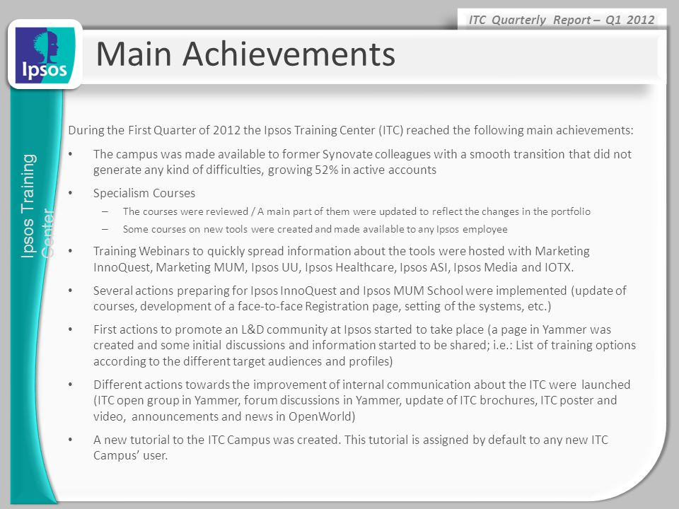 Main Achievements During the First Quarter of 2012 the Ipsos Training Center (ITC) reached the following main achievements:
