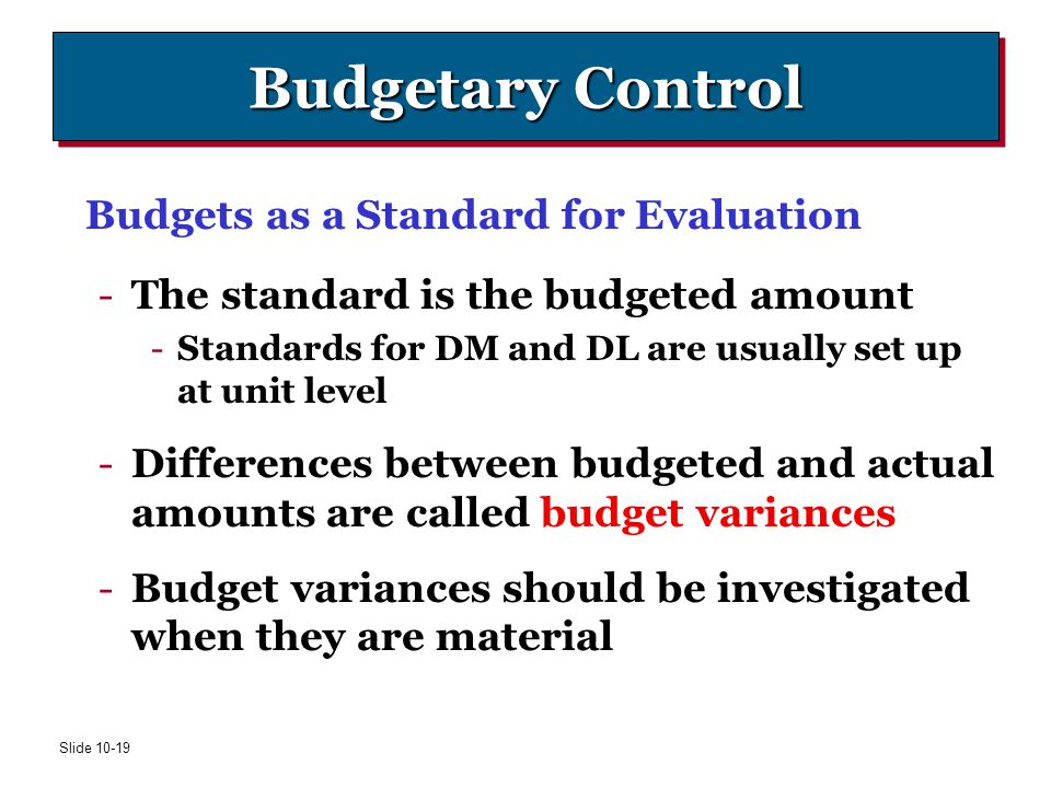 Budgetary Control Budgets as a Standard for Evaluation