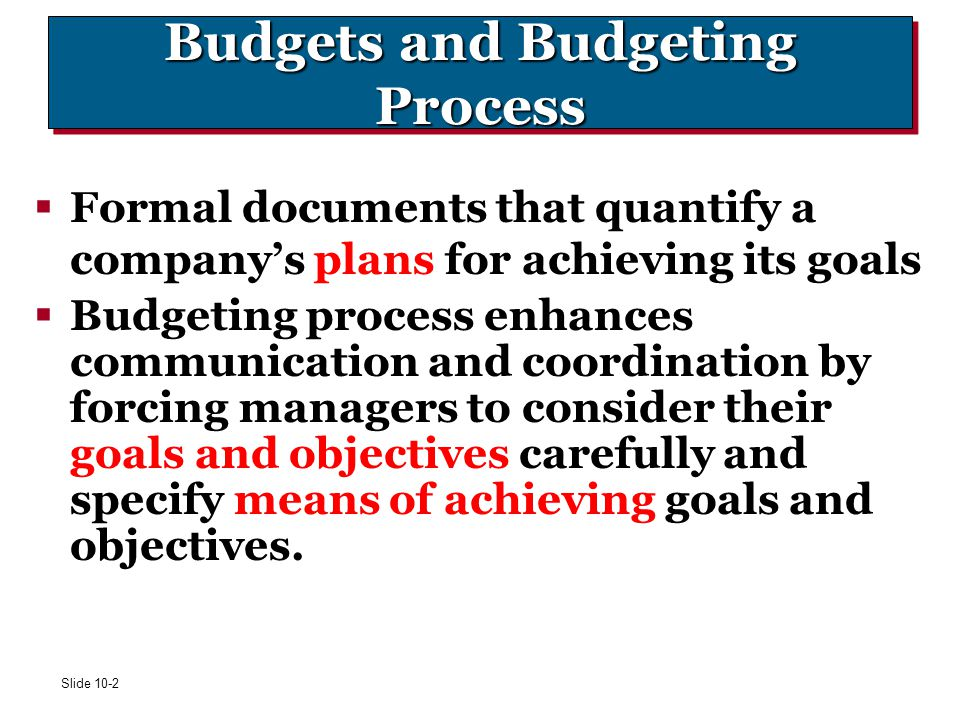 Budgets and Budgeting Process