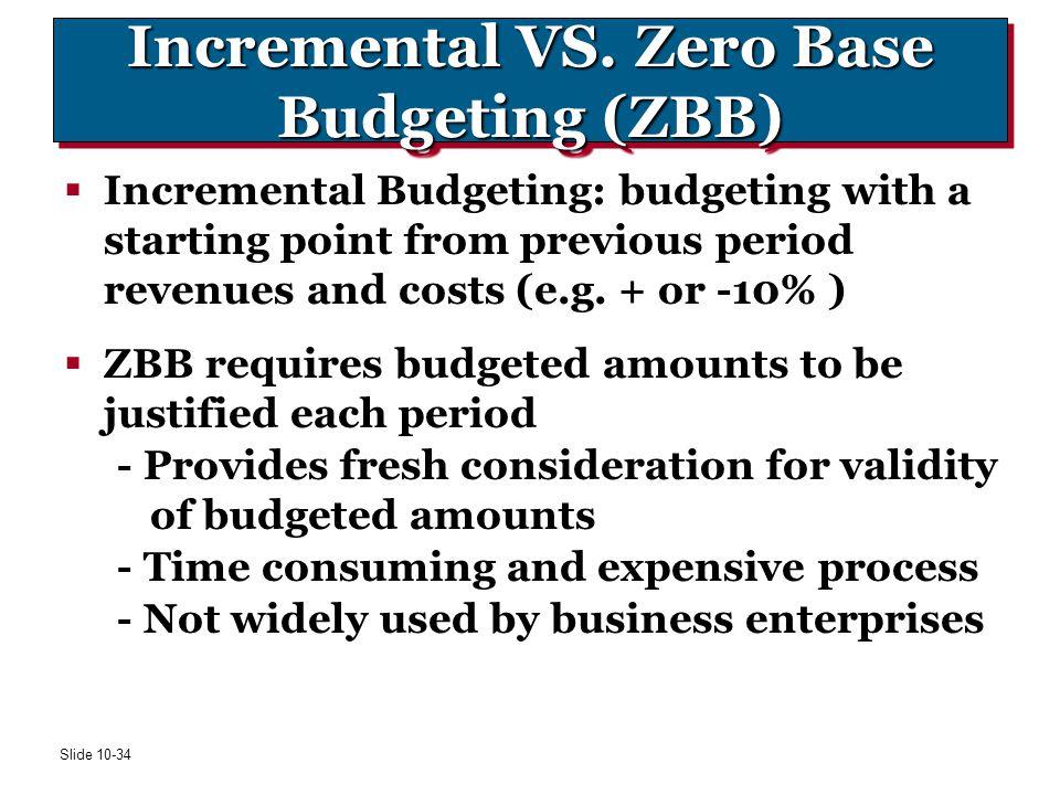 Incremental VS. Zero Base Budgeting (ZBB)