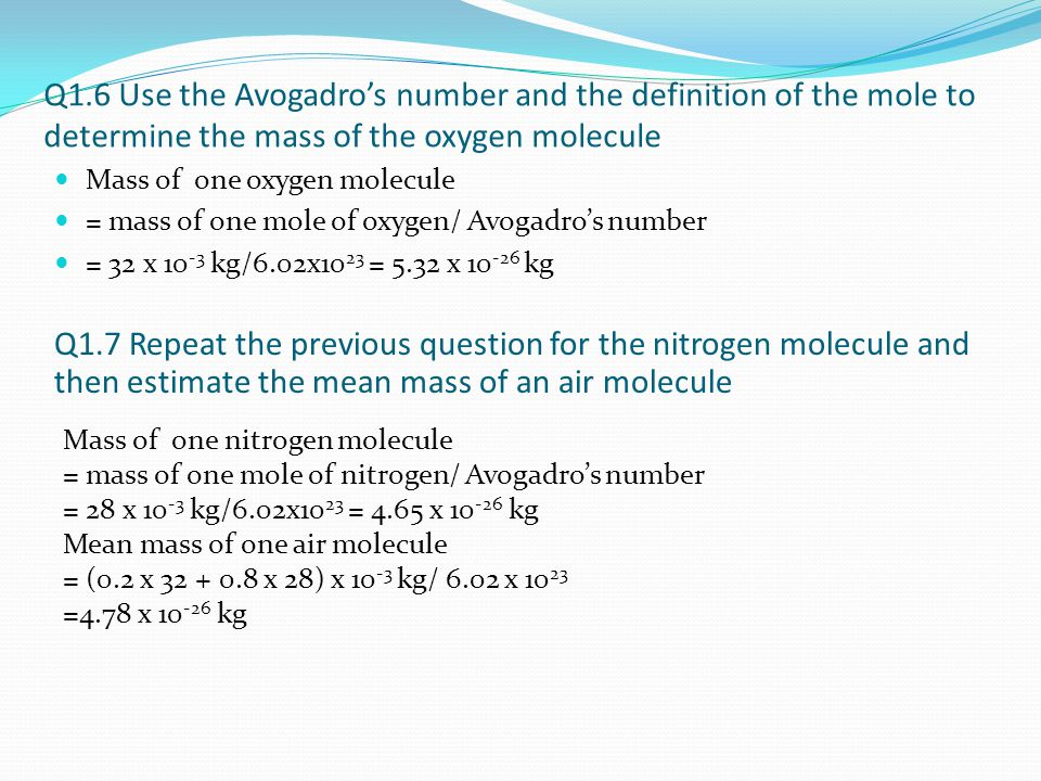 Q1.6 Use the Avogadro's number and the definition of the mole to determine the mass of the oxygen molecule