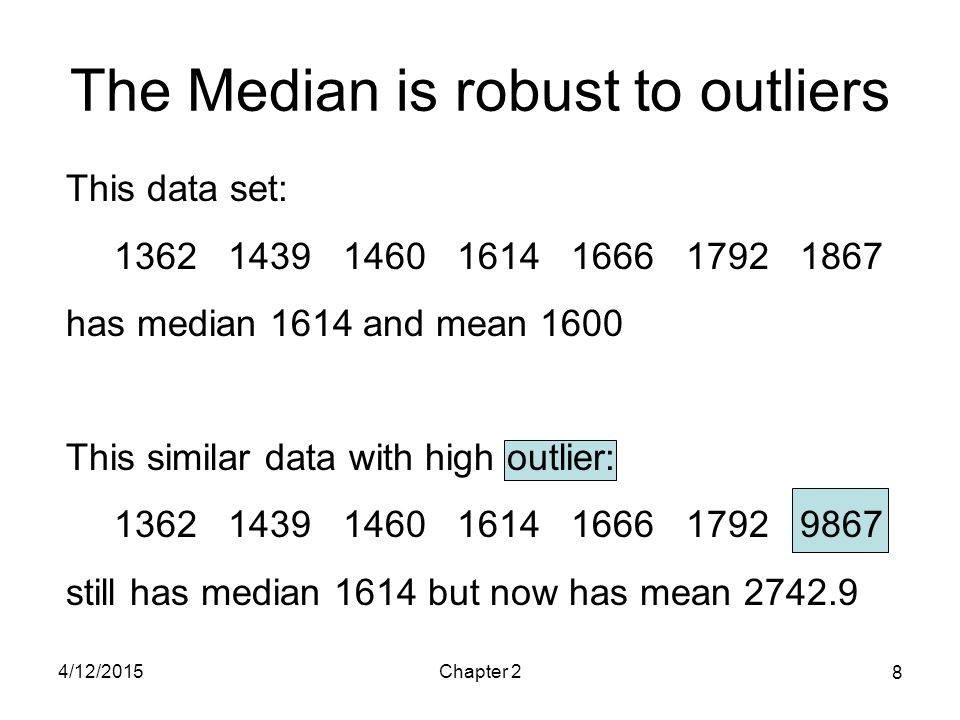 The Median is robust to outliers