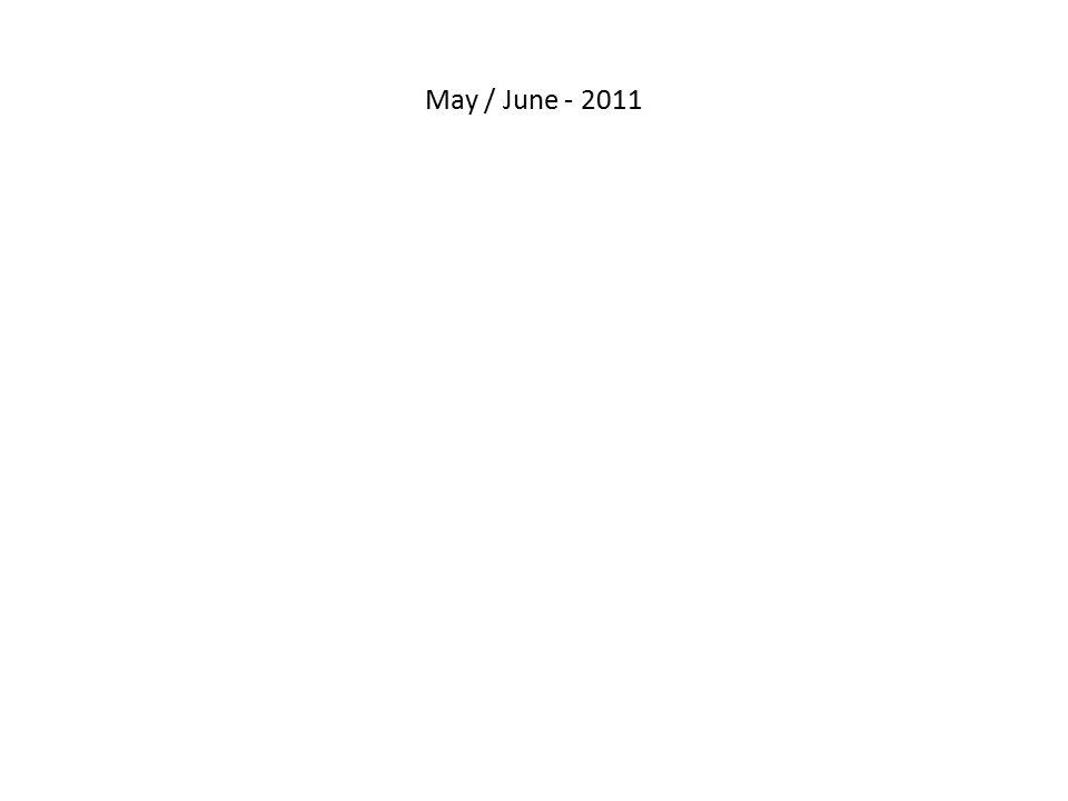 May / June - 2011 Q2 11 MAY 2010