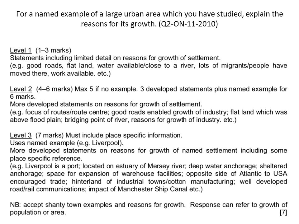 For a named example of a large urban area which you have studied, explain the reasons for its growth. (Q2-ON-11-2010)
