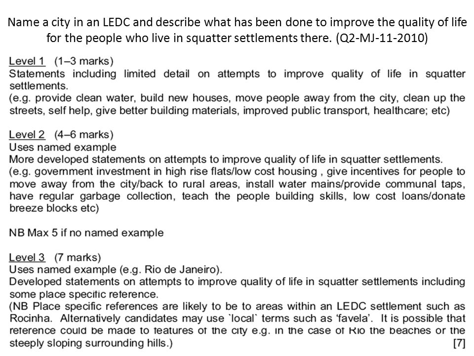 Name a city in an LEDC and describe what has been done to improve the quality of life for the people who live in squatter settlements there. (Q2-MJ-11-2010)