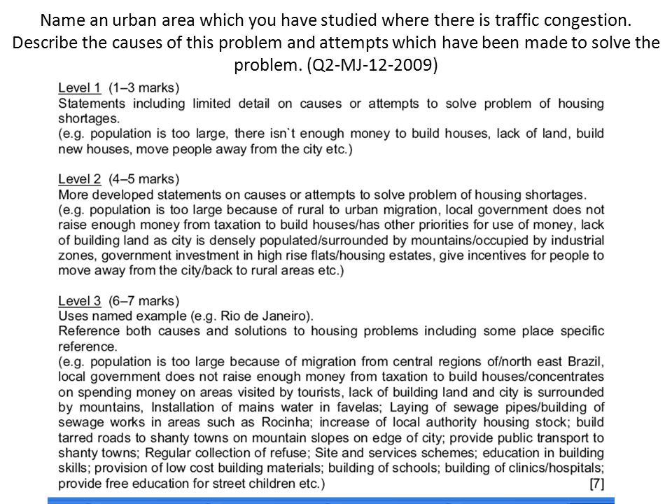 Name an urban area which you have studied where there is traffic congestion.