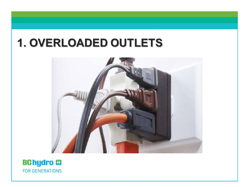 1. OVERLOADED OUTLETS