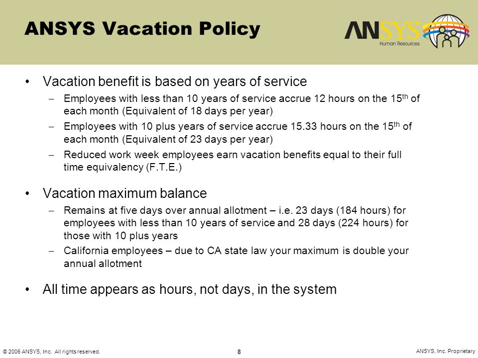 ANSYS Vacation Policy Vacation benefit is based on years of service