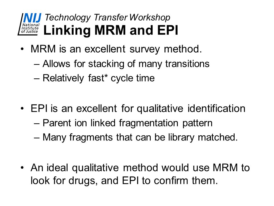 Linking MRM and EPI MRM is an excellent survey method.