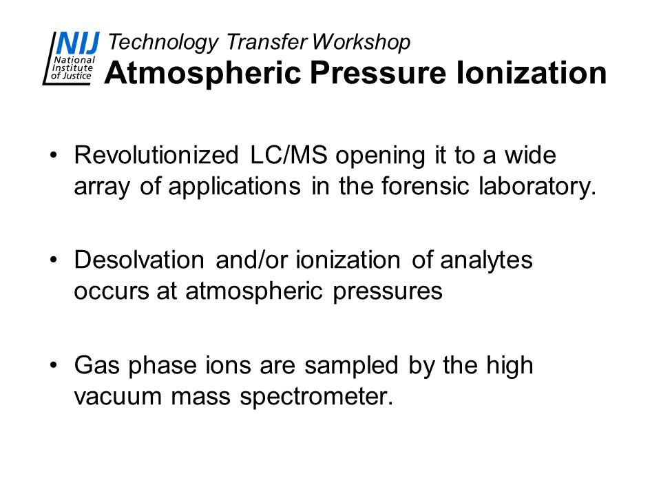 Atmospheric Pressure Ionization