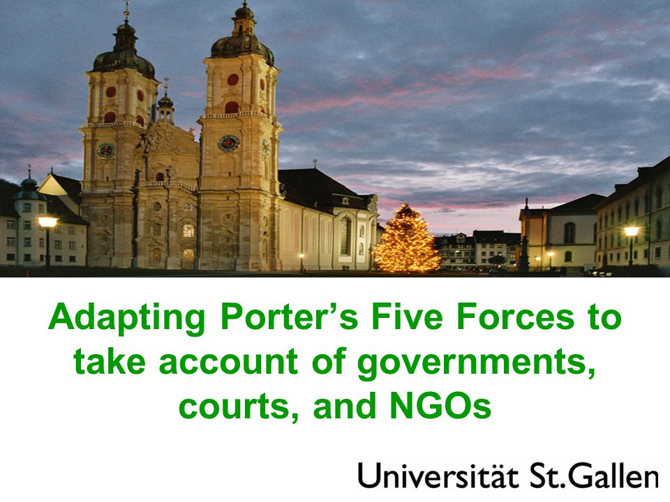 Adapting Porter's Five Forces to take account of governments, courts, and NGOs