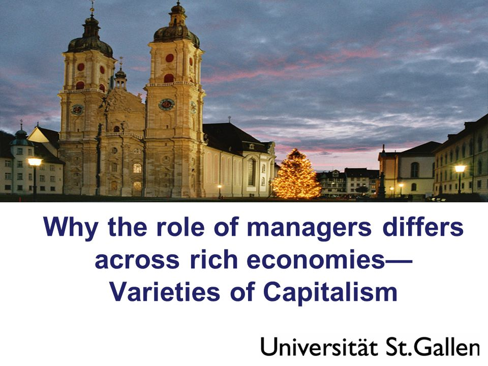 Why the role of managers differs across rich economies— Varieties of Capitalism