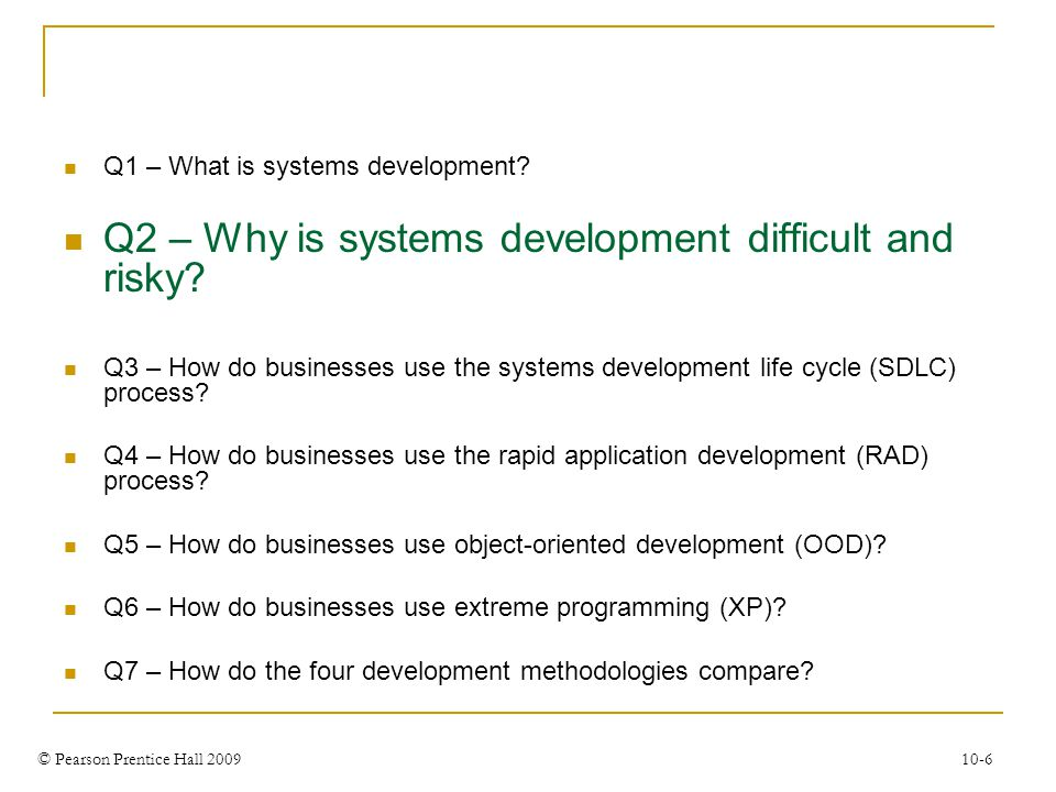 Q2 – Why is systems development difficult and risky