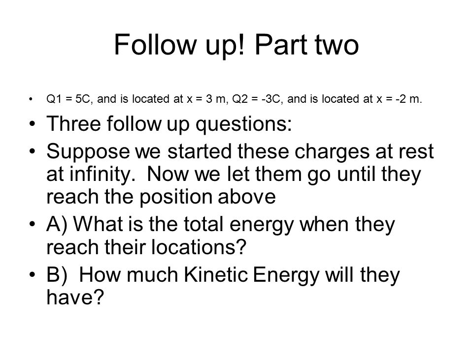 Follow up! Part two Three follow up questions: