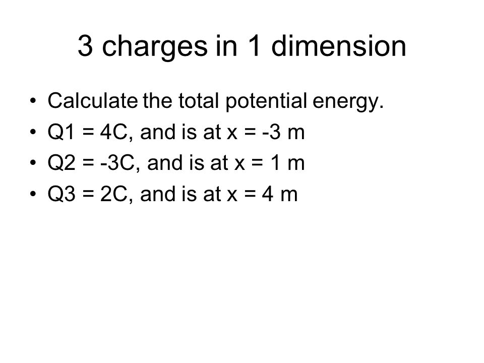 3 charges in 1 dimension Calculate the total potential energy.