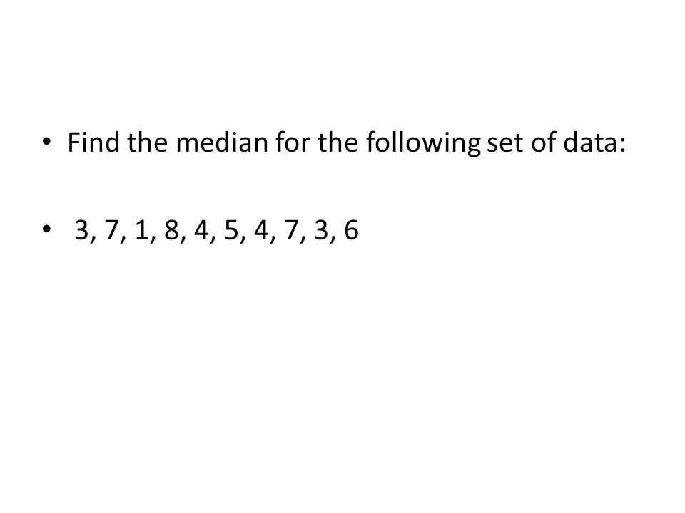 Find the median for the following set of data: