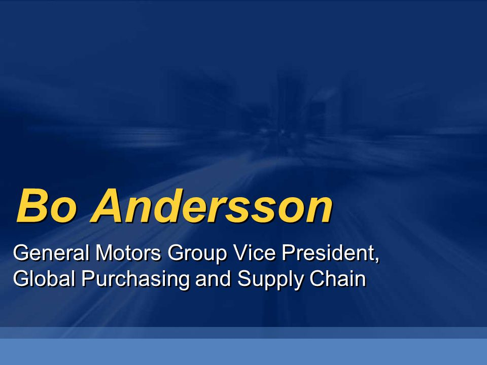Bo Andersson General Motors Group Vice President,
