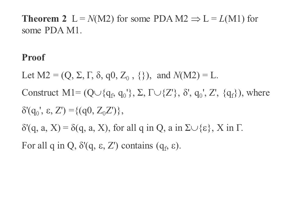 Theorem 2 L = N(M2) for some PDA M2  L = L(M1) for some PDA M1.