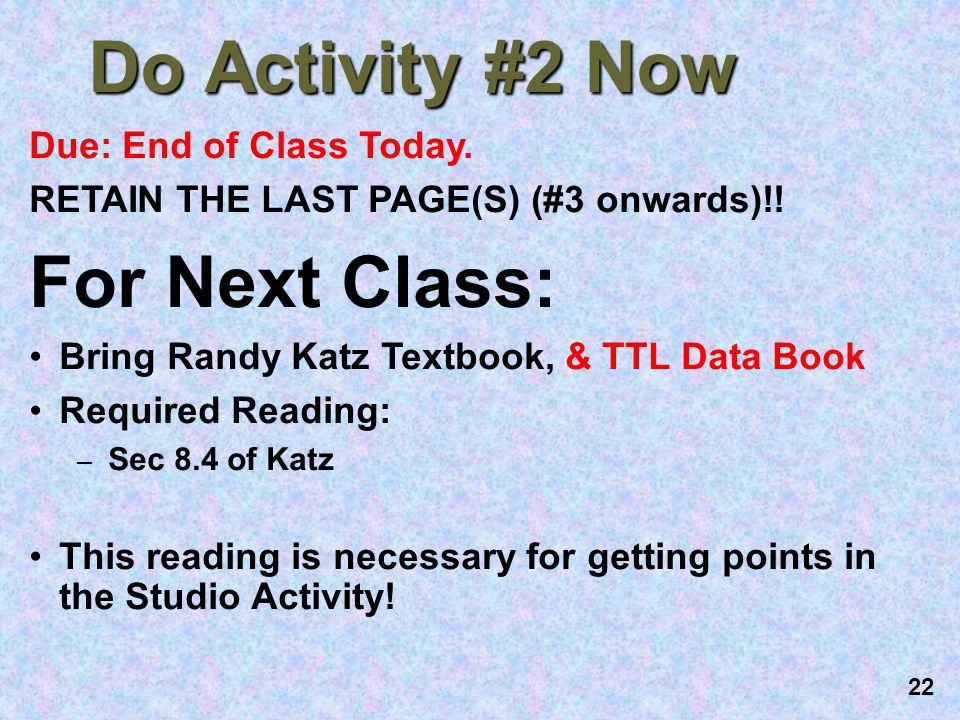 Do Activity #2 Now For Next Class: Due: End of Class Today.