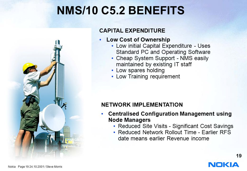 NMS/10 C5.2 BENEFITS CAPITAL EXPENDITURE Low Cost of Ownership