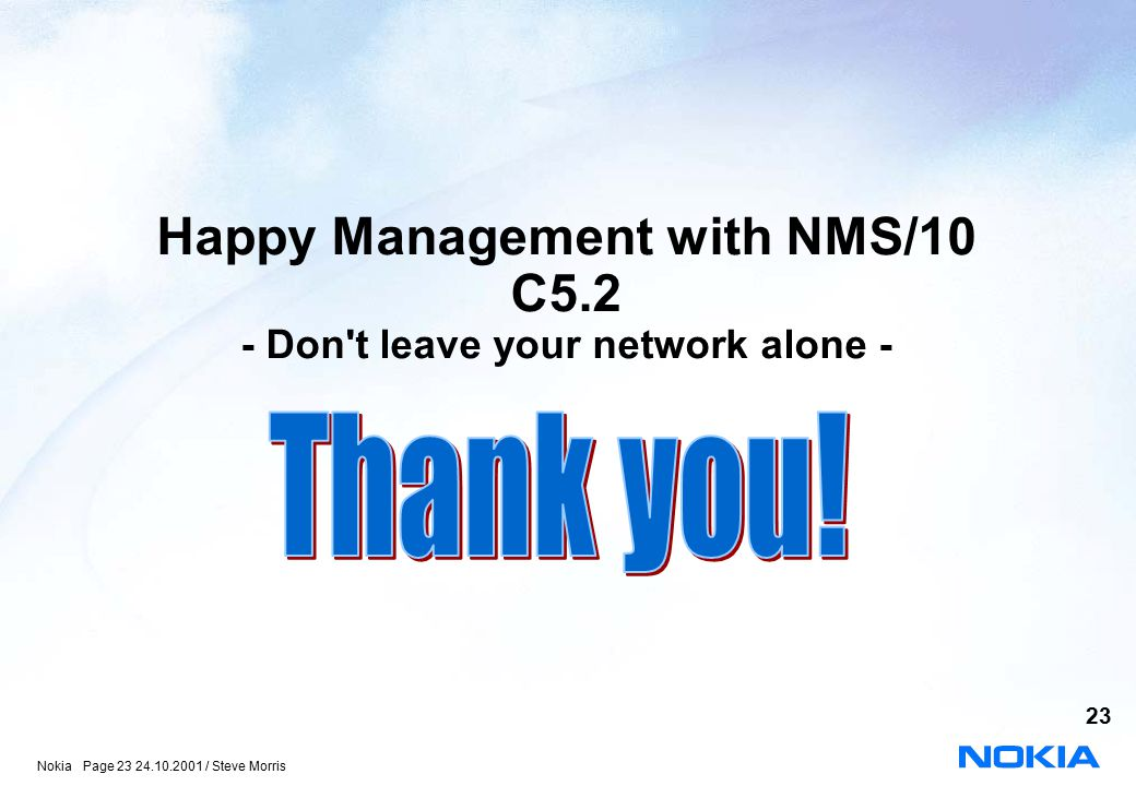 Happy Management with NMS/10 C5.2 - Don t leave your network alone -