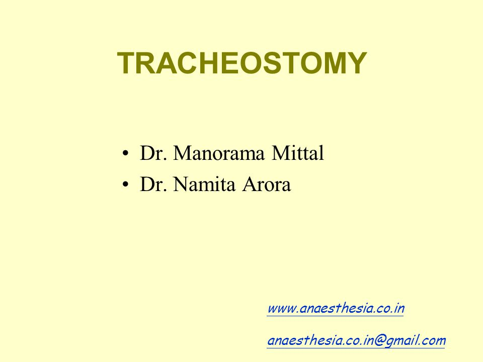 TRACHEOSTOMY Dr. Manorama Mittal Dr. Namita Arora