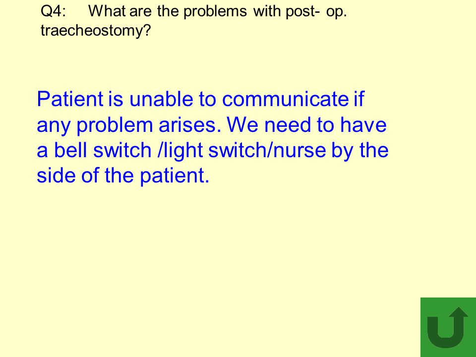 Q4: What are the problems with post- op. traecheostomy