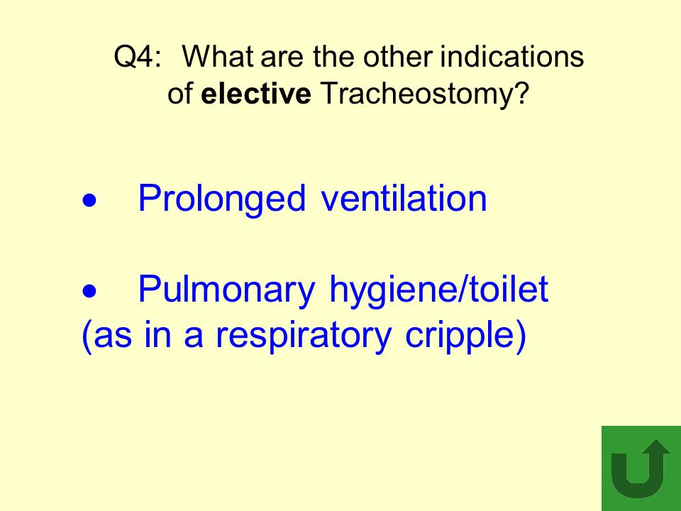 Q4: What are the other indications of elective Tracheostomy