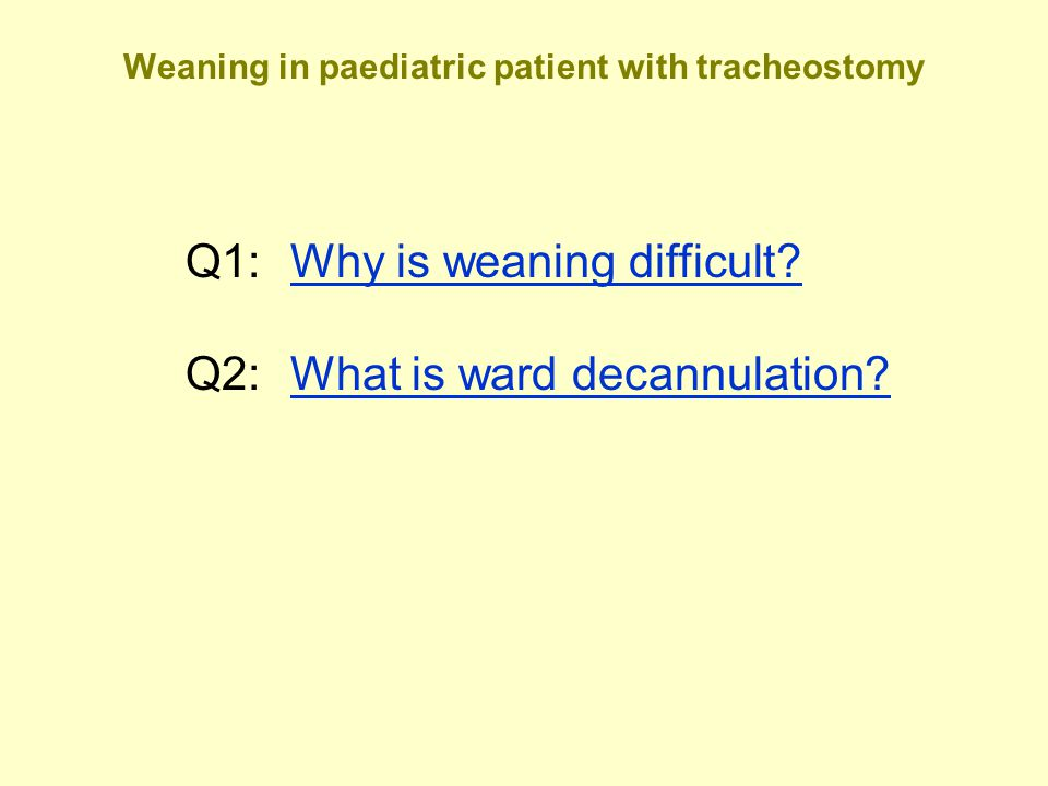 Weaning in paediatric patient with tracheostomy