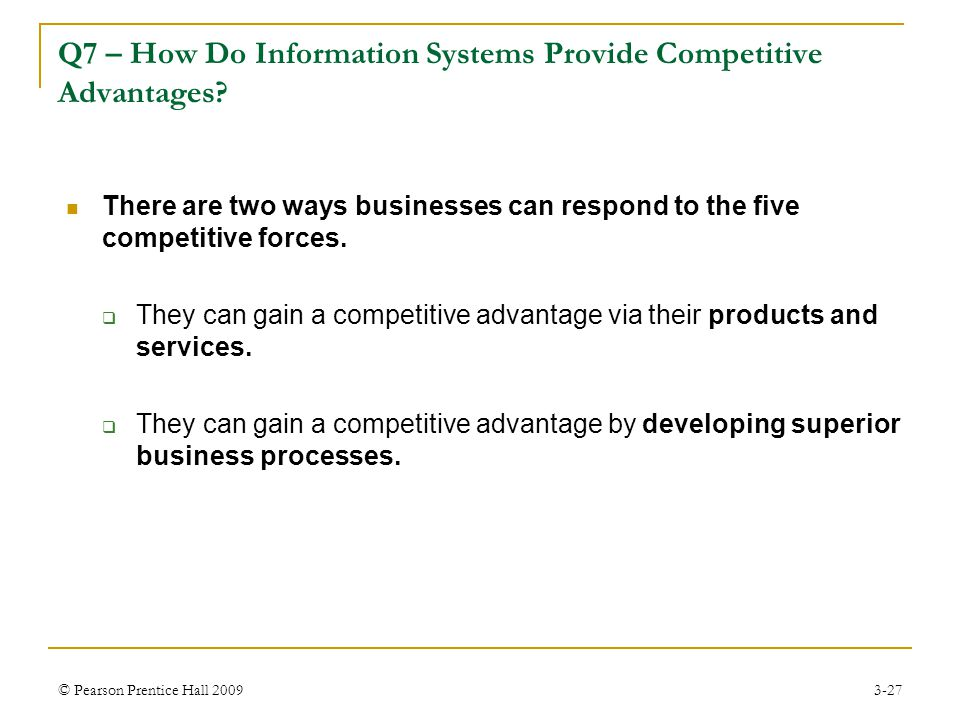 Q7 – How Do Information Systems Provide Competitive Advantages