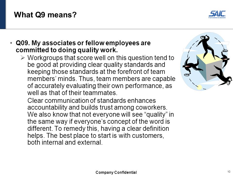 What Q9 means Q09. My associates or fellow employees are committed to doing quality work.