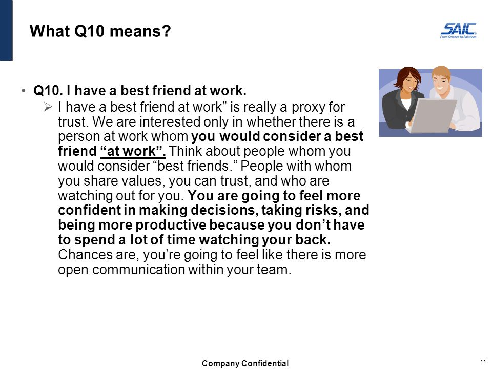 What Q10 means Q10. I have a best friend at work.