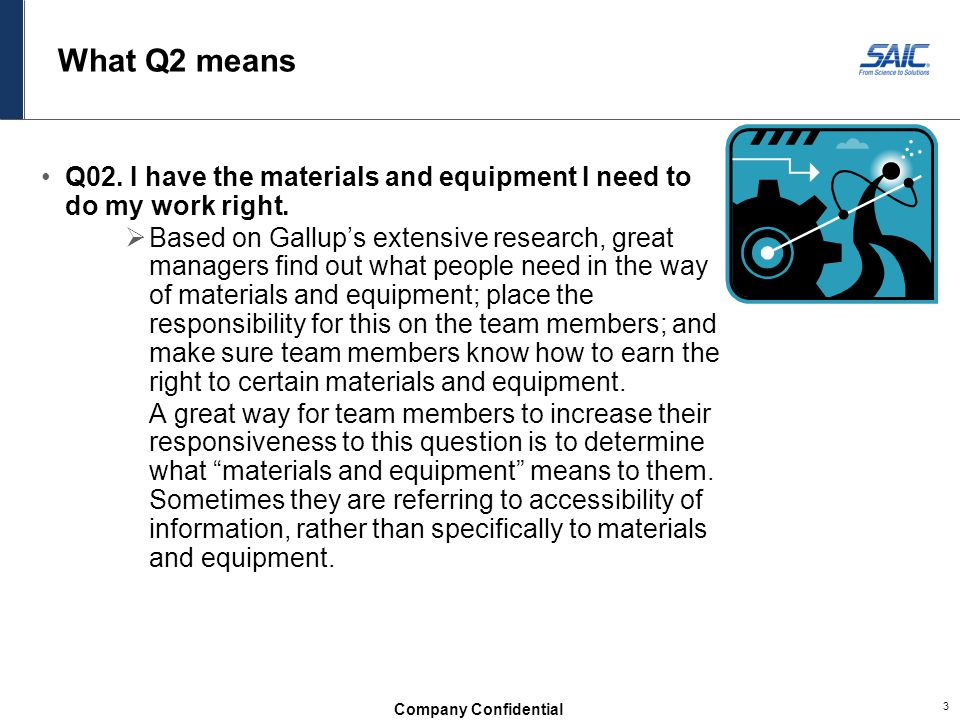 What Q2 means Q02. I have the materials and equipment I need to do my work right.