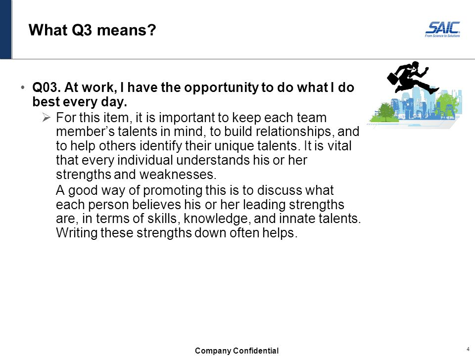 What Q3 means Q03. At work, I have the opportunity to do what I do best every day.