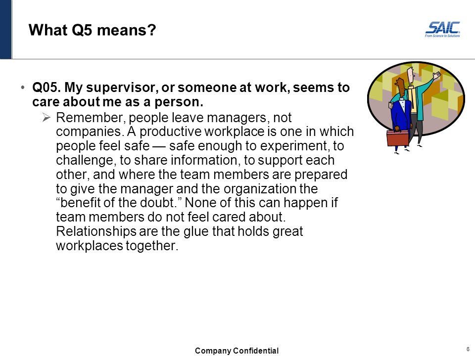 What Q5 means Q05. My supervisor, or someone at work, seems to care about me as a person.
