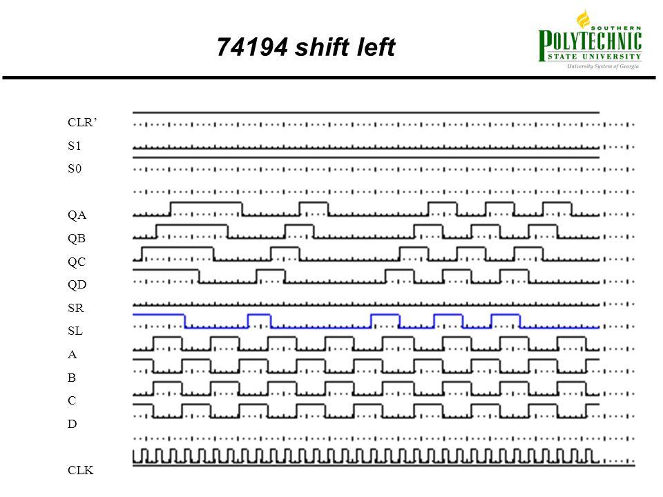 74194 shift left CLR' S1 S0 QA QB QC QD SR SL A B C D CLK